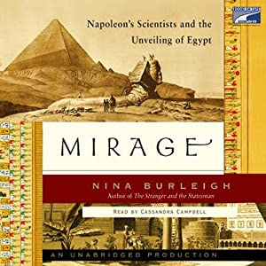 Mirage: Napoleon's Scientists and the Unveiling of Egypt | [Nina Burleigh]