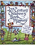 The 20th Century Children's Book Treasury (Celebrated Picture Books and Stories to Read Aloud) Janet Schulman, Kevin Henkes, Roberta Pressel and Bernard Maisner