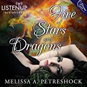 Fire of Stars and Dragons: Stars and Souls, Book 1 | Melissa Petreshock