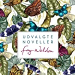 Udvalgte noveller | Fay Weldon