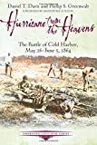 Hurricane from the Heavens: The Battle of Cold Harbor, May 26 - June 5, 1864 (Emerging Civil War)