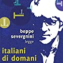 Italiani di domani Audiobook by Beppe Severgnini Narrated by Beppe Severgnini