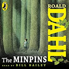 The Minpins (       UNABRIDGED) by Roald Dahl Narrated by Bill Bailey
