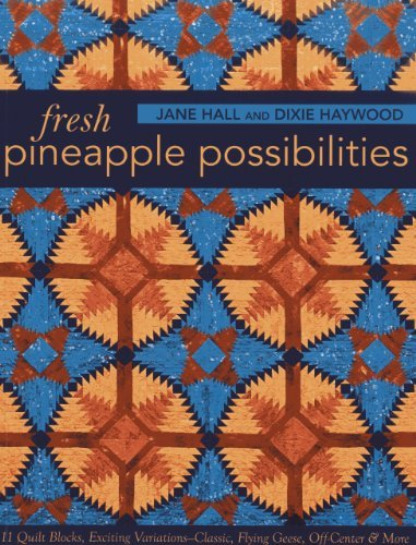 fresh-pineapple-possibilities-11-quilt-blocks-exciting-variations-classic-flying-geese-off-center-mo