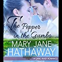 The Pepper in the Gumbo: Men of Cane River, Book 1 Audiobook by Mary Jane Hathaway Narrated by Daisy Mae