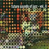 echange, troc Artistes Divers - The Futur Sound Of Jazz Vol. 8