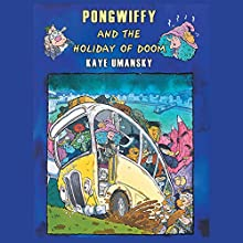 Pongwiffy and the Holiday of Doom: Book 4 Audiobook by Kaye Umansky Narrated by Prunella Scales