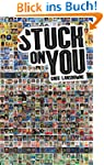 Stuck on You: The Rise & Fall - & Ris...