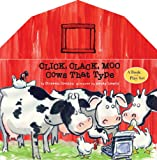 Doreen Cronin Click, Clack, Moo: Cows That Type: A Book and Play Set [With 8 Removable Play Pieces]