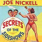 Secrets of the Sideshows | Joe Nickell
