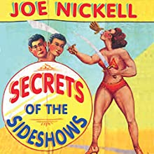Secrets of the Sideshows (       UNABRIDGED) by Joe Nickell Narrated by Scott Carrico