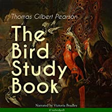 The Bird Study Book Audiobook by Thomas Gilbert Pearson Narrated by Victoria Bradley