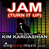 Jam (Turn It Up) (In The Style Of Kim Kardashian)