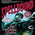 Spellbound: Book II of the Grimnoir Chronicles (       UNABRIDGED) by Larry Correia Narrated by Bronson Pinchot