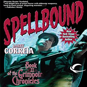 Spellbound: Book II of the Grimnoir Chronicles | [Larry Correia]