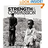 Strength & Compassion: Photographs and Essays  Bobby Muller