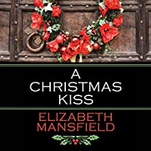 A Christmas Kiss Audiobook by Elizabeth Mansfield Narrated by Colleen Prendergast