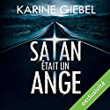 Satan était un ange Audiobook by Karine Giebel Narrated by François Tavares