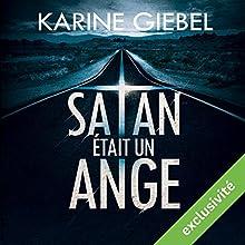 Satan était un ange | Livre audio Auteur(s) : Karine Giebel Narrateur(s) : François Tavares