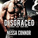 Disgraced: Chosen Few MC, Book 3 Audiobook by Nessa Connor Narrated by Andy E. Ross