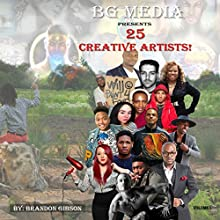 BG Media Presents: 25 Creative Artists! (       UNABRIDGED) by Brandon Gibson Narrated by Steve Ryan