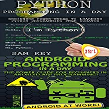 Python Programming in a Day & Android Programming in a Day! Audiobook by Sam Key Narrated by Millian Quinteros