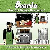 Beardo: The Art Degree Guarantee