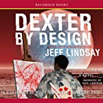 Dexter by Design (       UNABRIDGED) by Jeff Lindsay Narrated by Nick Landrum