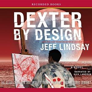 Dexter by Design | [Jeff Lindsay]