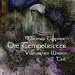 Die Tempelritter: Verlorenes Wissen 1.2 | Thomas Tippner