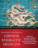 img - for The Secret Teachings of Chinese Energetic Medicine Volume 2- Energetic Alchemy, Dao Yin Therapy, Healing Qi Deviations, and Spirit Pathology