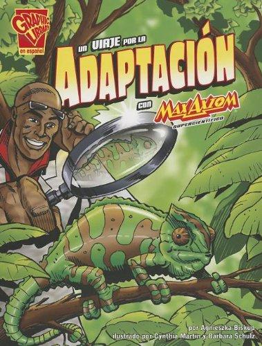 Un Viaje Por la Adaptacion Con Max Axiom: Supercientifico = Journey Into Adaptation with Max Axiom (Ciencia Grafica)