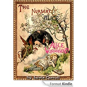 THE NURSERY ALICE : Alice in Wonderland Series CONTAINING TWENTY COLOURED ENLARGEMENTS WITH TEXT ADAPTED TO NURSERY READERS (Illustrated) (English Edition)