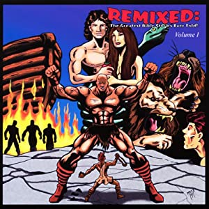 Remixed: The Greatest Bible Stories Ever Told! Volume One | [Darian M. Sewell]
