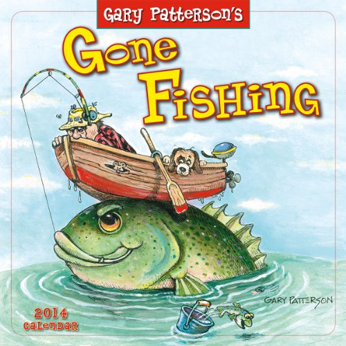 Gone Fishing by Gary Patterson 2014 Wall (calendar)