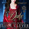 Son of a Duke: Spy Series, Book 1 Audiobook by Jessie Clever Narrated by Rachael Beresford