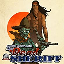 Zombie Damnation: Mark Justice's The Dead Sheriff, Book 1 Audiobook by Mark Justice Narrated by J. Scott Bennett