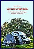img - for Abenteuer Wohnmobil: Der Versuch, mit einem Ford Nugget das Altern zu verz gern (German Edition) book / textbook / text book
