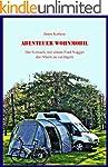 Abenteuer Wohnmobil: Der Versuch, mit...