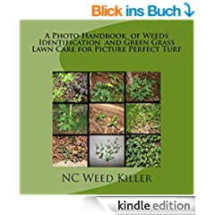 A Photo Handbook  of Weeds Identification  and Green Grass Lawn Care for Picture Perfect Turf (English Edition)