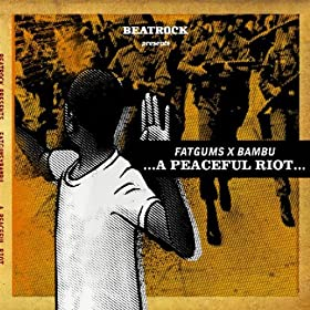 ...A Peaceful Riot... [Explicit]
