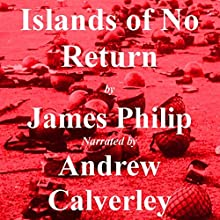 Islands of No Return: The Harry Waters Series Book 1 (       UNABRIDGED) by James Philip Narrated by Andrew Calverley