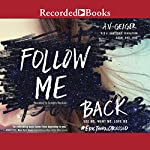 Follow Me Back | A. V. Geiger