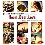 Heart. Beat. Love. | James Patterson,Emily Raymond