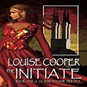 The Initiate: Time Master Trilogy | Louise Cooper