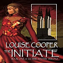 The Initiate: Time Master Trilogy (       UNABRIDGED) by Louise Cooper Narrated by Megan Mateer