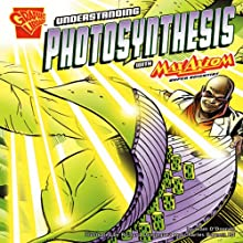 Understanding Photosynthesis with Max Axiom, Super Scientist (       ABRIDGED) by Liam O'Donnell