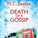 Death of a Gossip: Hamish Macbeth, Book 1 Audiobook by M. C. Beaton Narrated by David Monteath