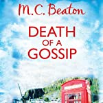 Death of a Gossip: Hamish Macbeth, Book 1 (       UNABRIDGED) by M. C. Beaton Narrated by David Monteath