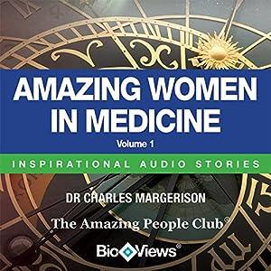 Amazing Women in Medicine - Volume 1: Inspirational Stories   [Charles Margerison, Frances Corcoran (general editor), Emma Braithwaite (editorial coordination)]